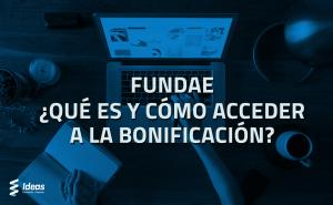 Descubre todo las ventajas que te puede ofrecer FUNDAE y cómo puedes acceder a la bonificación. ¿Necesitas ayuda con la gestión? contáctanos.