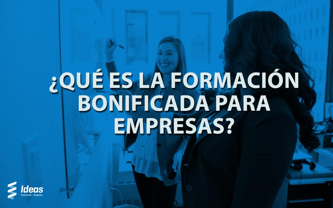 ¿Qué es la formación bonificada para empresas?