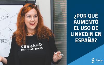 ¿Por qué LinkedIn ha aumentado un 27% su uso en España?