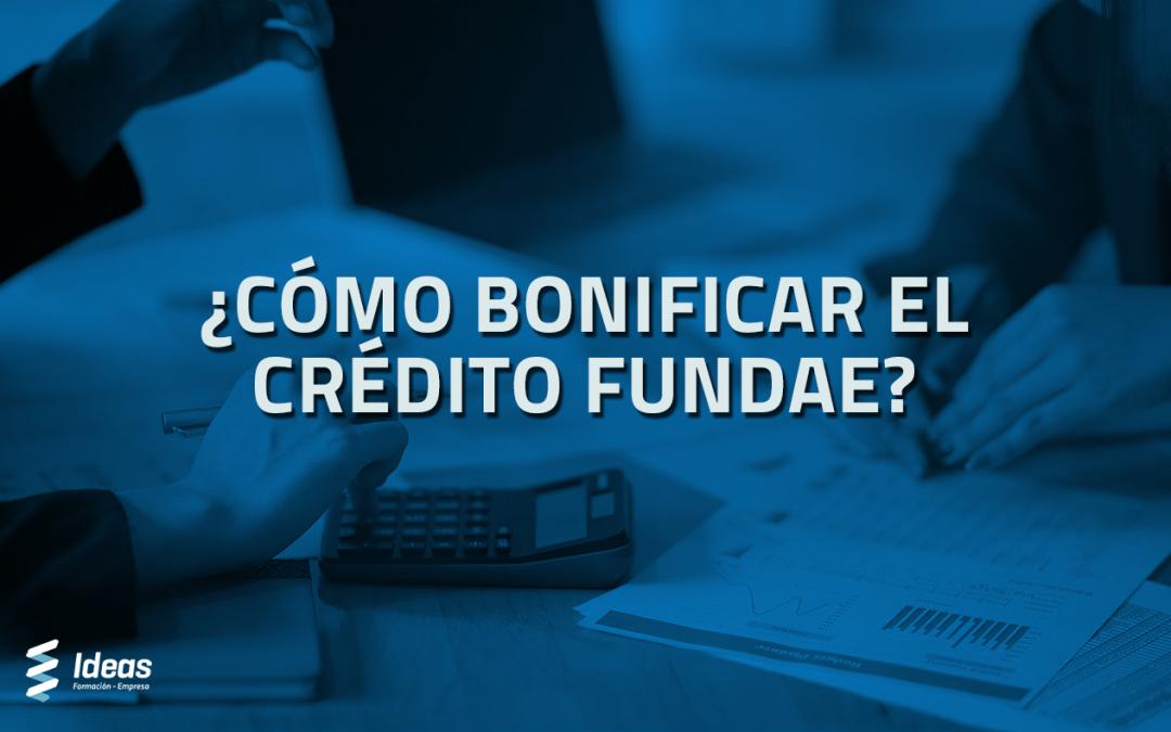 ¿Cómo bonificar el crédito FUNDAE?
