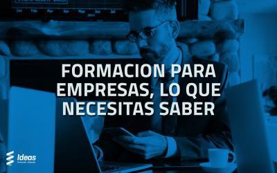 Formación para Empresas, lo que necesitas saber