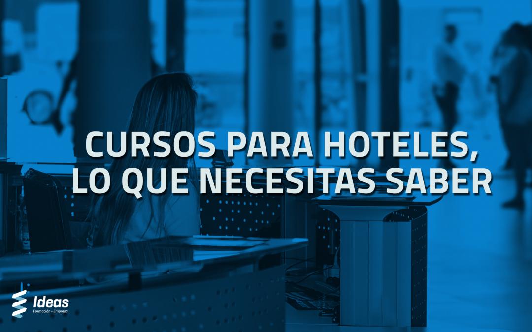 Cursos para hoteles, lo que necesitas saber