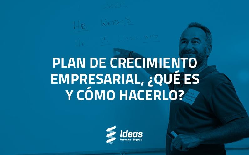 Plan de crecimiento empresarial, ¿Qué es y cómo hacerlo?