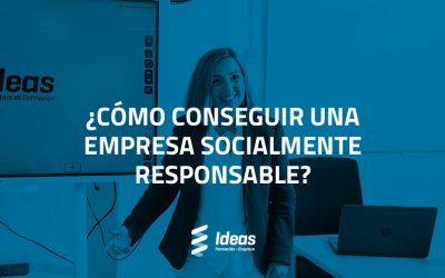 ¿Cómo conseguir una empresa socialmente responsable?