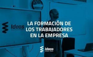 La formación de los trabajadores en la empresa